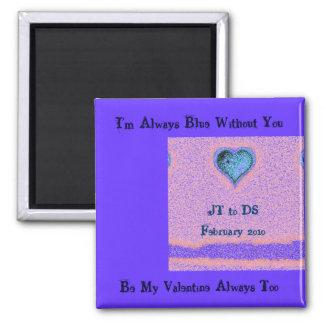 Siempre azul sin usted imán de la tarjeta del día