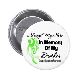 Siempre mi héroe en la memoria Brother - linfoma Pin Redondo 5 Cm