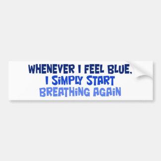 Siempre que sienta azul etiqueta de parachoque