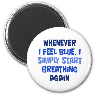 Siempre que sienta azul imán redondo 5 cm