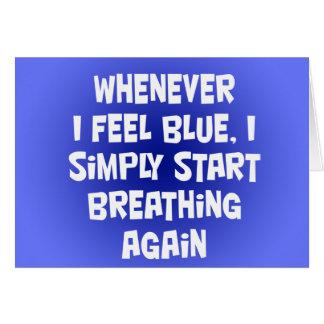 Siempre que sienta azul tarjeta de felicitación