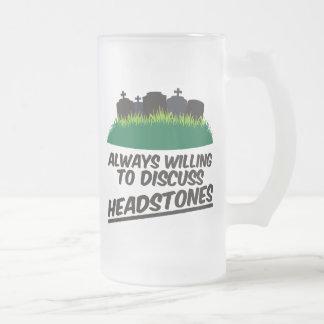 Siempre queriendo discutir las lápidas mortuorias taza de cristal