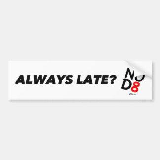 ¿Siempre tarde - NOD8 Etiqueta De Parachoque