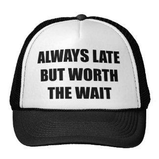 Siempre tarde pero digno de la espera gorras