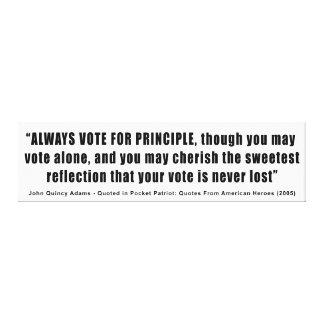 Siempre voto para el principio John Quincy Adams Lona Envuelta Para Galerias