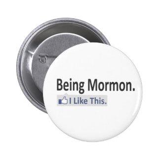 Siendo mormón… tengo gusto de esto pin redondo de 2 pulgadas