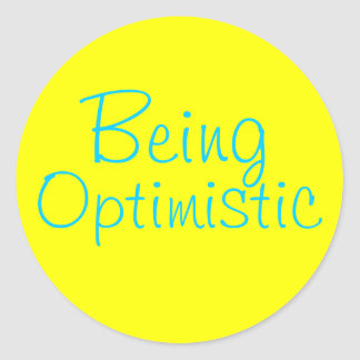 Siendo pegatinas optimistas pegatina redonda