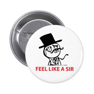 Sienta como un sir - botón de Pinback Pin