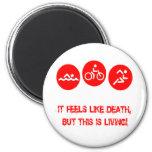 Siente como la muerte - Triathlon Imán Redondo 5 Cm