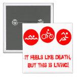 Siente como la muerte - Triathlon Pin Cuadrada 5 Cm