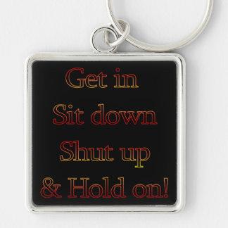 Siéntese, cierre para arriba… (Divertido) Llavero Cuadrado Plateado