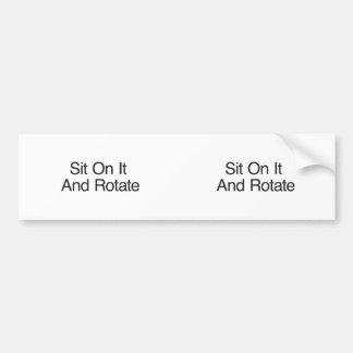 Siéntese en él y gire etiqueta de parachoque