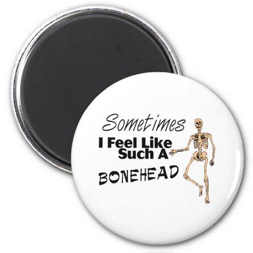 Siento a veces como tal Bonehead Imán Redondo 5 Cm