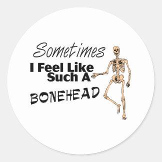 Siento a veces como tal Bonehead Pegatina Redonda
