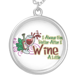 Siento siempre mejor después de que Wine un poco Colgante Redondo