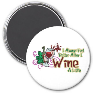 Siento siempre mejor después de que Wine un poco Imán De Frigorifico