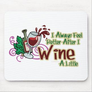 Siento siempre mejor después de que Wine un poco Mouse Pad