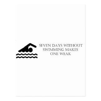 Siete días sin nadar hacen uno débil tarjeta postal