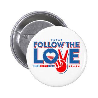 Siga el amor - ahora elija a Obama Pin Redondo De 2 Pulgadas