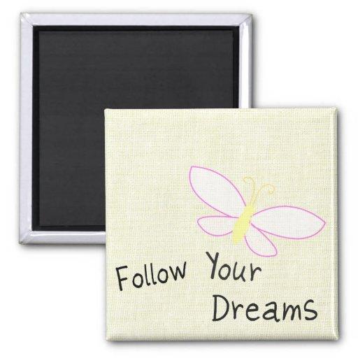 Siga su mariposa de los sueños imán cuadrado