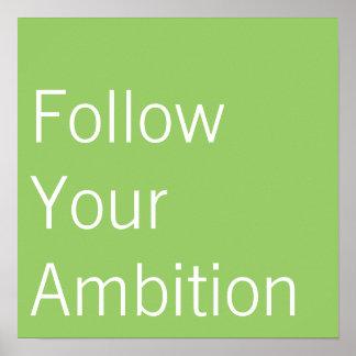 Siga su poster de la ambición