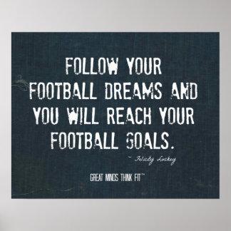 Siga su poster de los sueños del fútbol en dril de