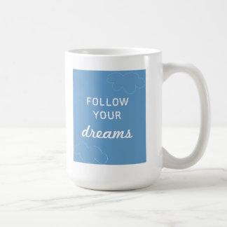 Siga su taza de los sueños