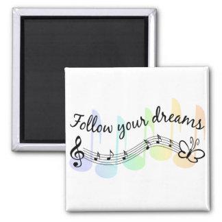 Siga sus sueños imán cuadrado