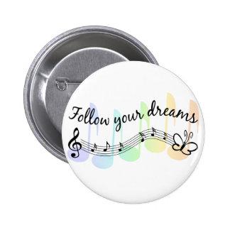 Siga sus sueños pin redondo 5 cm