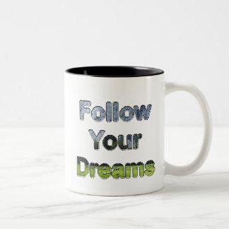 Siga sus sueños taza