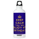 [Crown] keep calm y'all will enjoy my birthday  SIGG Water Bottles SIGG Traveler 0.6L Water Bottle