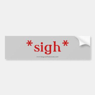 """""""Sigh"""" bumper sticker"""