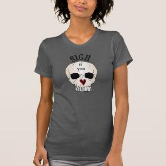 SIGH if you Love Hamlet Women s T Shirt