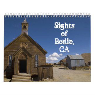 Sights of Bodie CA 2014 Wall Calendar