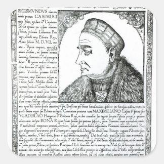 Sigismund I , 1532 Square Sticker
