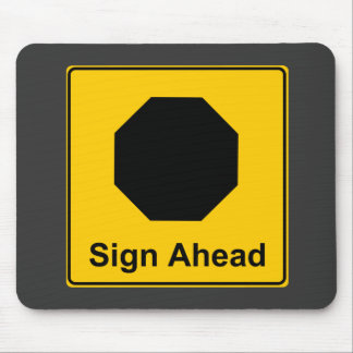 Sign Ahead Mouse Pad
