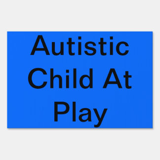 Sign for Autistic child at play