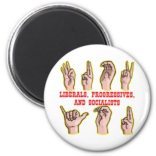 Sign Language For-To Liberals Progressives Sociali 2 Inch Round Magnet