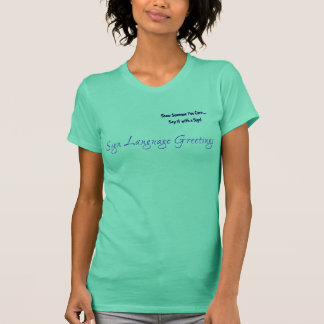 "Sign Language Greetings ""Hi"" T-Shirt"
