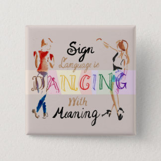 Sign Language is Dancing With Meaning  - Button