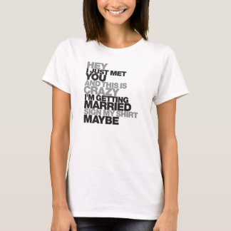 Sign My Shirt Maybe ~ bachelorette tee