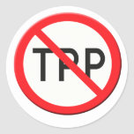 Sign no TPP  Trans Pacific Partnership Agreement Stickers