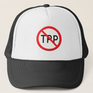 Sign no TPP  Trans Pacific Partnership Agreement Trucker Hat