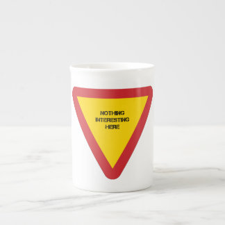 Sign: Nothing Interesting Here Tea Cup