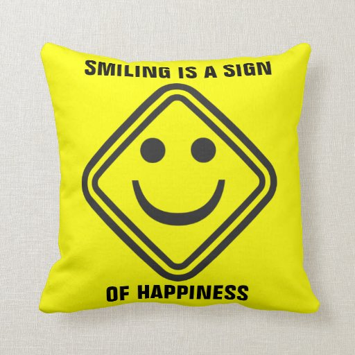 Sign of Happiness Throw Pillows