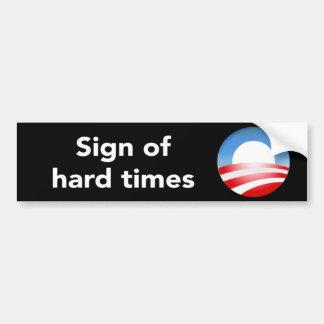 Sign Of Hard Times  Bumper Sticker