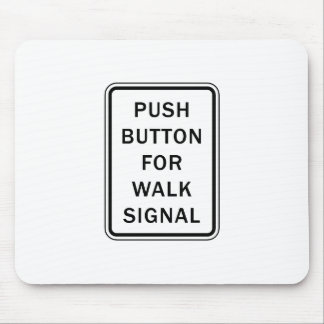 Sign - Push Button for Walk Signal Mouse Pad