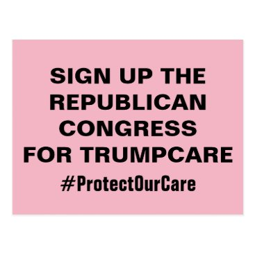 brendamoffittphoto Sign Up Congress for TrumpCare Protect Our Care Postcard
