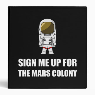 Sign Up Mars Colony 3 Ring Binder
