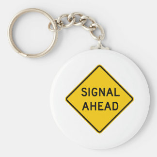 Signal Ahead Highway Sign Basic Round Button Keychain